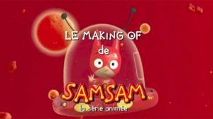 Le making of de la série animée SamSam