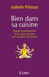 Bien dans sa cuisine, d'Isabelle Filliozat, J.-C. Lattès, 2012