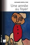 """""""Une année au foyer"""", Nathanaël Dupré La Tour, Édition du Félin"""