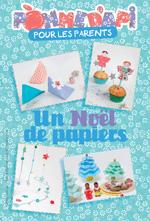 Couverture du supplément pour les parents de Pomme d'Api de décembre 2014, un Noël en papiers.