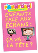 Enfants face aux écrans, supplément pour les parents, Pomme d'Api, mars 2015. Illustration Pierre Fouillet.