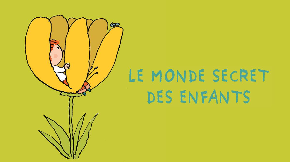 Le monde secret des enfants - Illustration : Pascal Lemaître