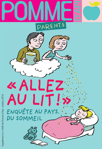 """Allez au lit ! Enquête au pays du sommeil, supplément pour les parents du magazine Pomme d'Api, octobre 2016. Texte : Anne Bideault, illustrations : Muzo."