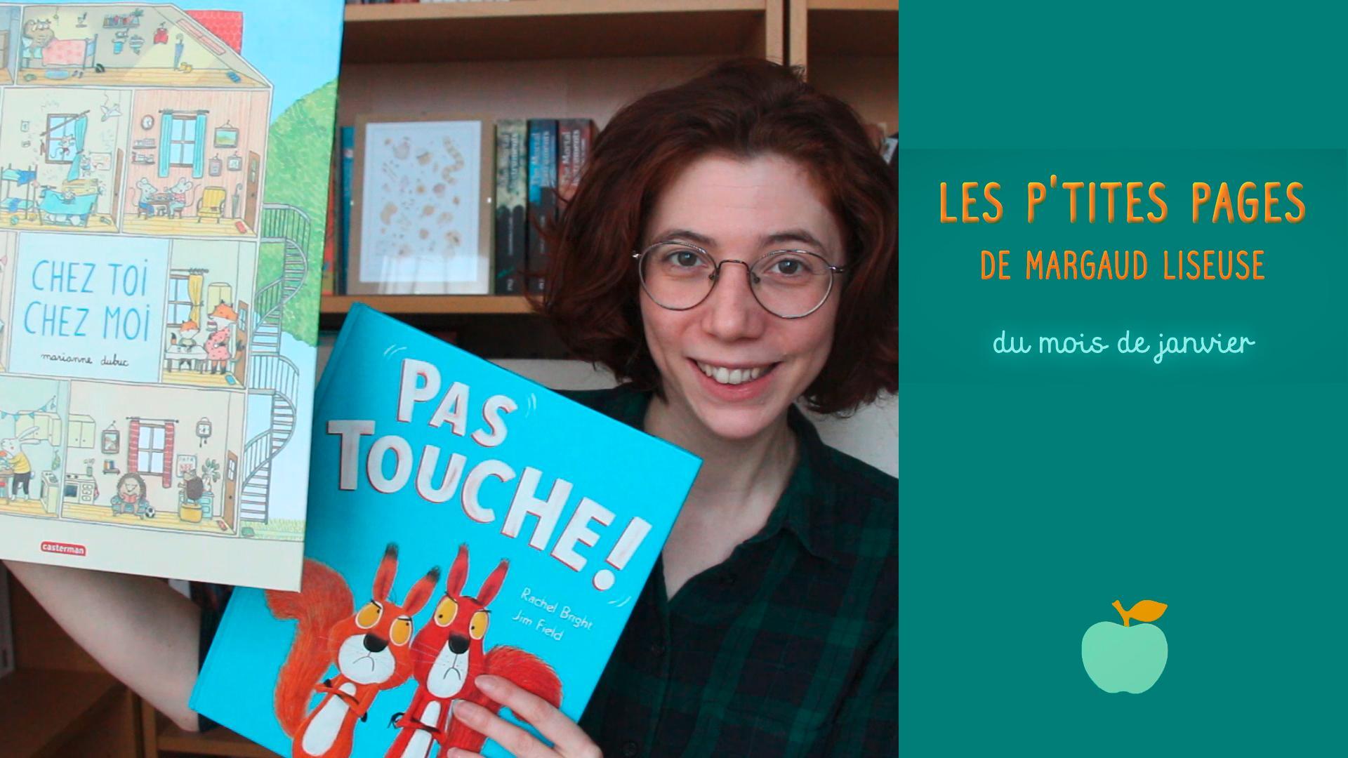 """En janvier, Margaud Liseuse et Pomme d'Api vous conseillent deux livres pour les 2-6 ans : """"Chez toi, chez moi"""" et """"Pas touche !"""""""