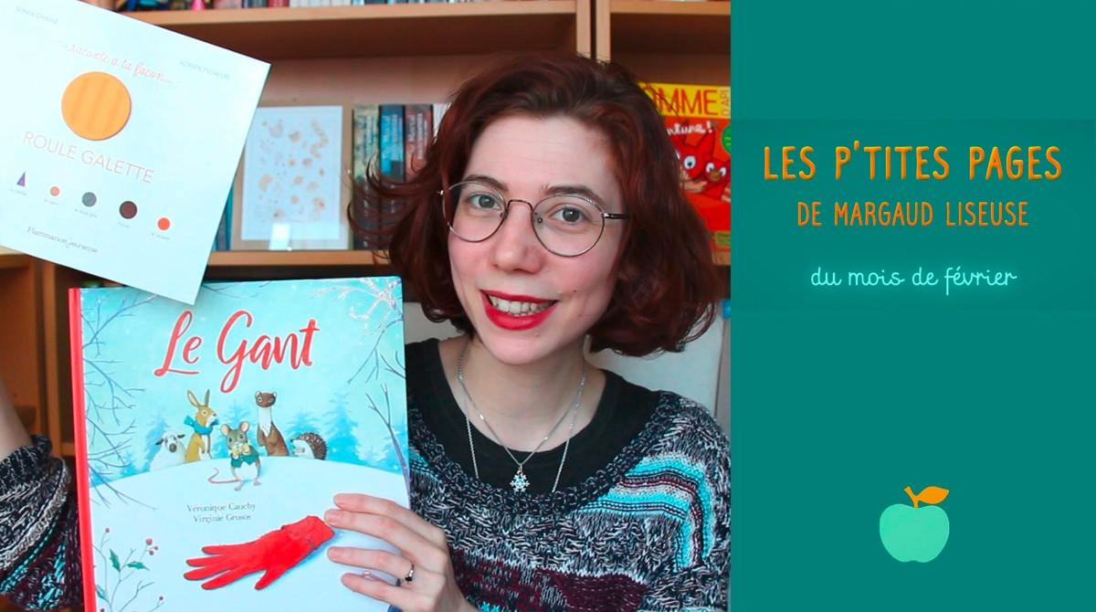 """En février, Margaud Liseuse et Pomme d'Api vous conseillent deux livres pour les 3-6 ans : """"Roule Galette"""" et """"Le gant"""""""