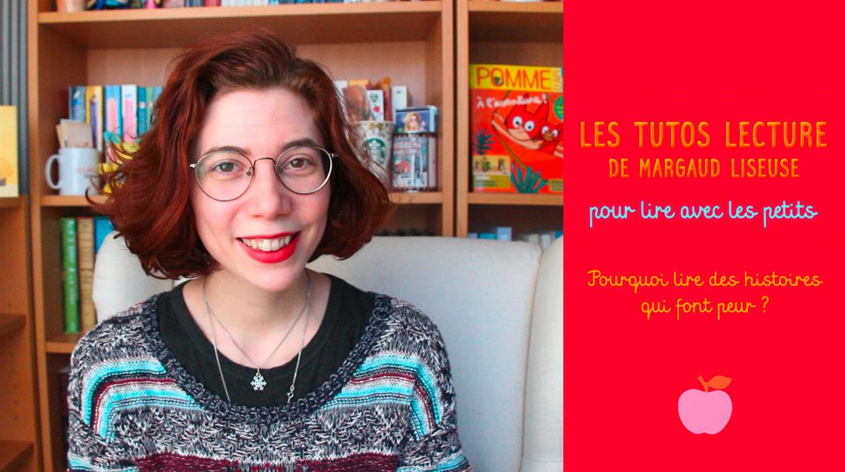 Tutos lecture de Margaud Liseuse : Pourquoi lire des histoires qui font peur?