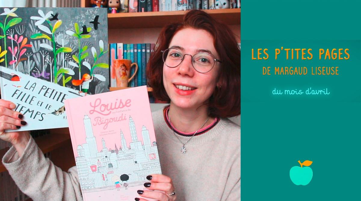Les p'tites pages de Margaud Liseuse - Conseils de lecture pour enfants, avril 2020 - Pomme d'Api