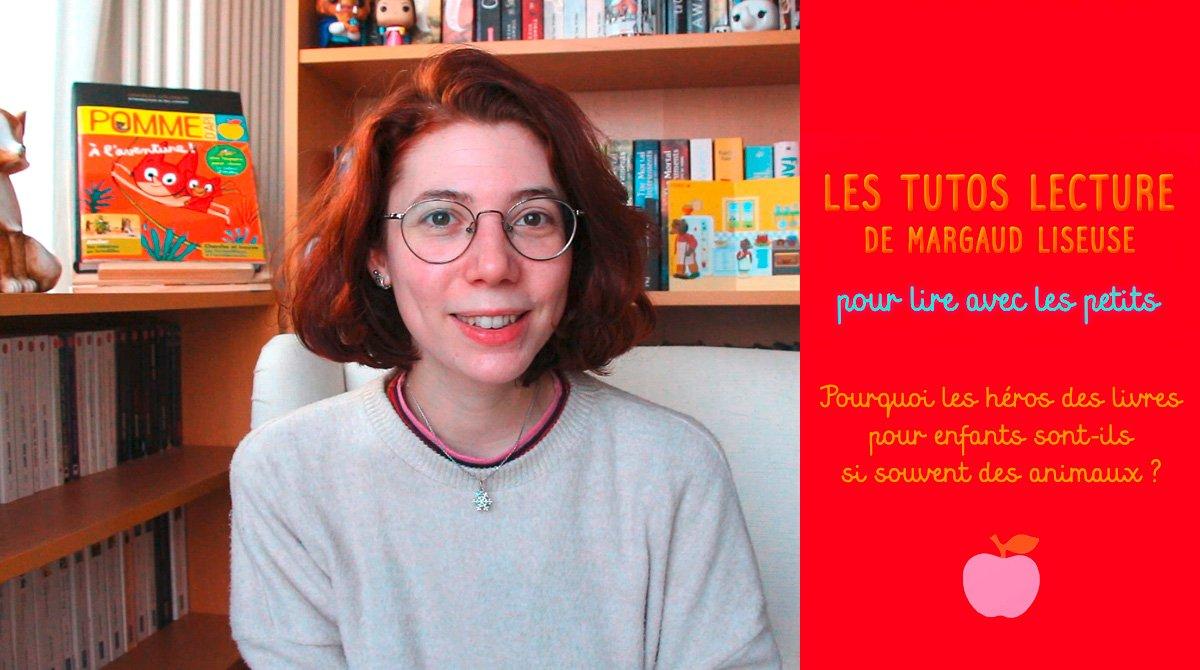 """Tutos lecture de Margaud Liseuse : """"Pourquoi les héros des livres pour les enfants sont-ils si souvent des animaux ?"""""""