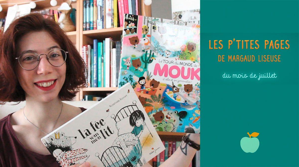 Les p'tites pages de Margaud Liseuse - Conseils de lecture pour enfants, juillet 2020 - Pomme d'Api