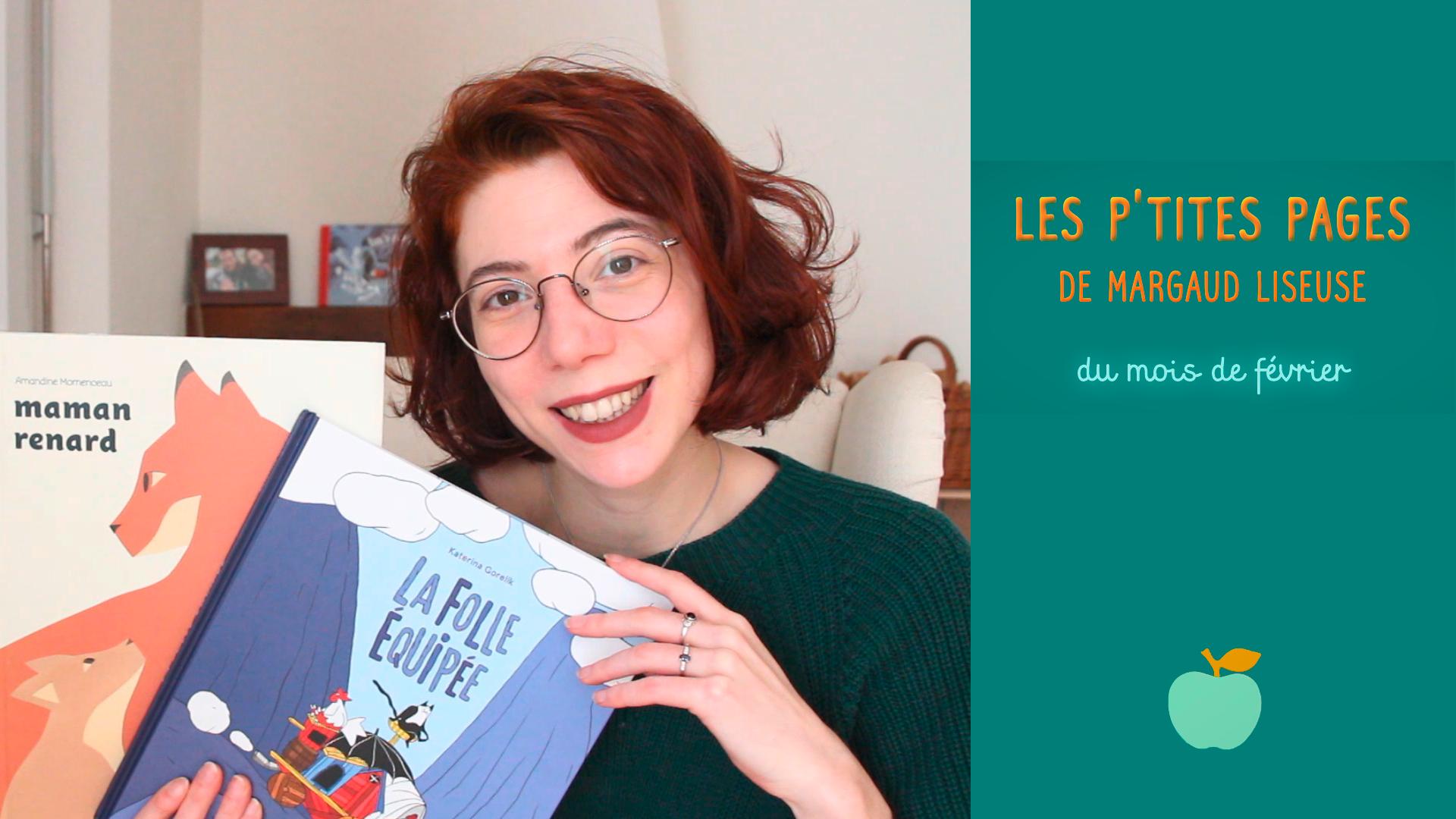 """En février, Margaud Liseuse a choisi de nous présenter """"La folle équipée"""", un album de Katerina Gorelik (éd. Seuil jeunesse) et """"Maman renard"""", un album d'Amandine Momenceau (éd. L'agrume)."""